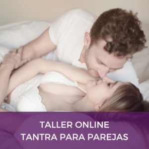TALLER ONLINE TANTRA PARA PAREJAS